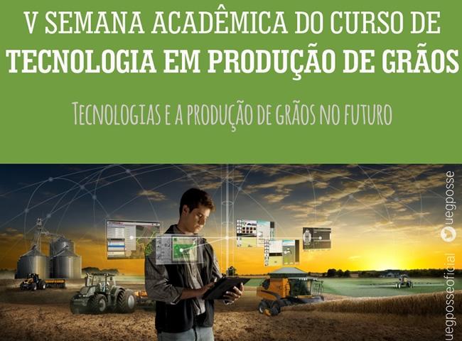 V Semana Acadêmica de Tecnologia em Produção de Grãos